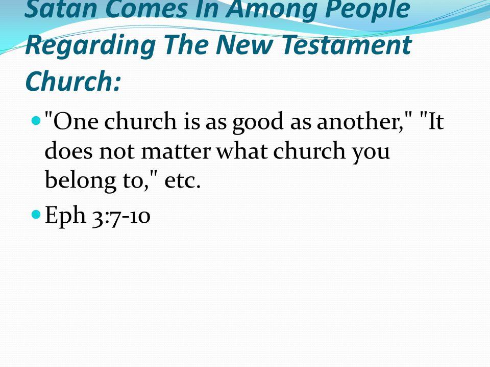Satan Comes In Among People Regarding The New Testament Church: