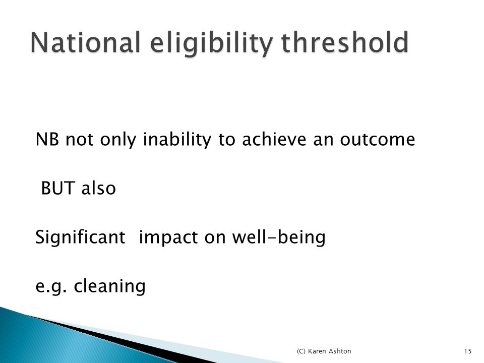NB not only inability to achieve an outcome BUT also Significant impact on well-being e.g.
