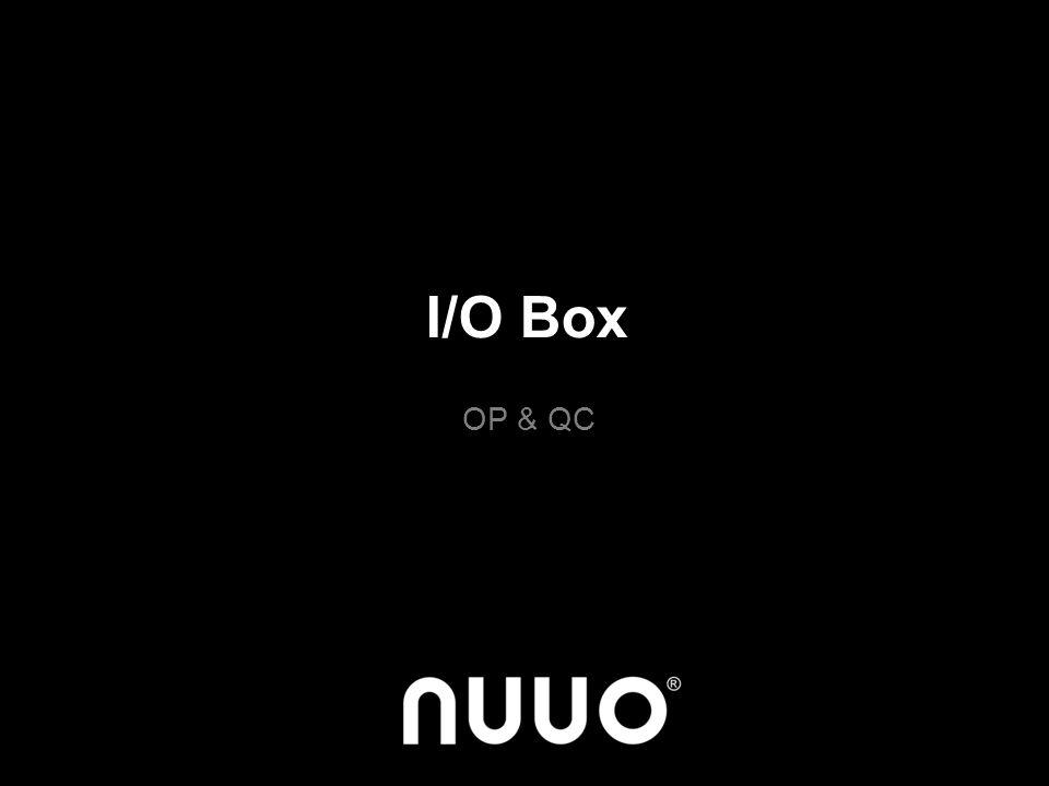 I/O Box OP & QC