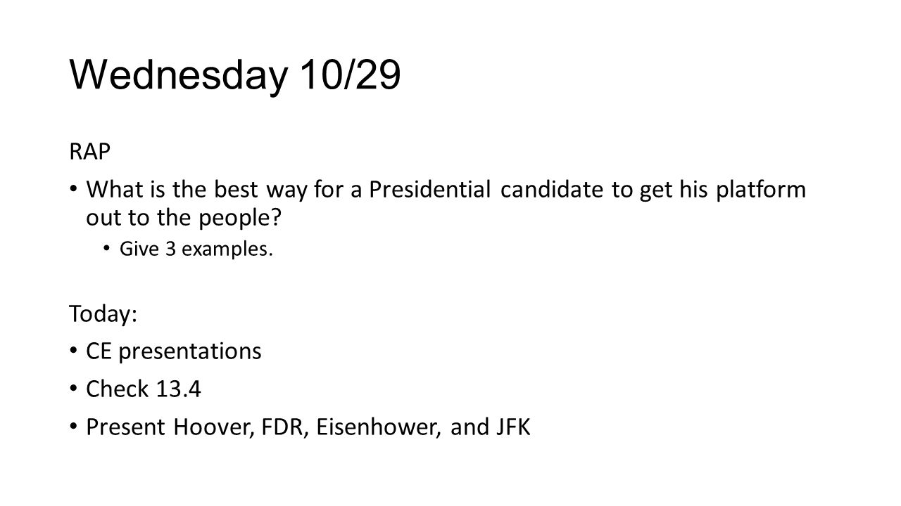 Wednesday 10/29 RAP What is the best way for a Presidential candidate to get his platform out to the people.