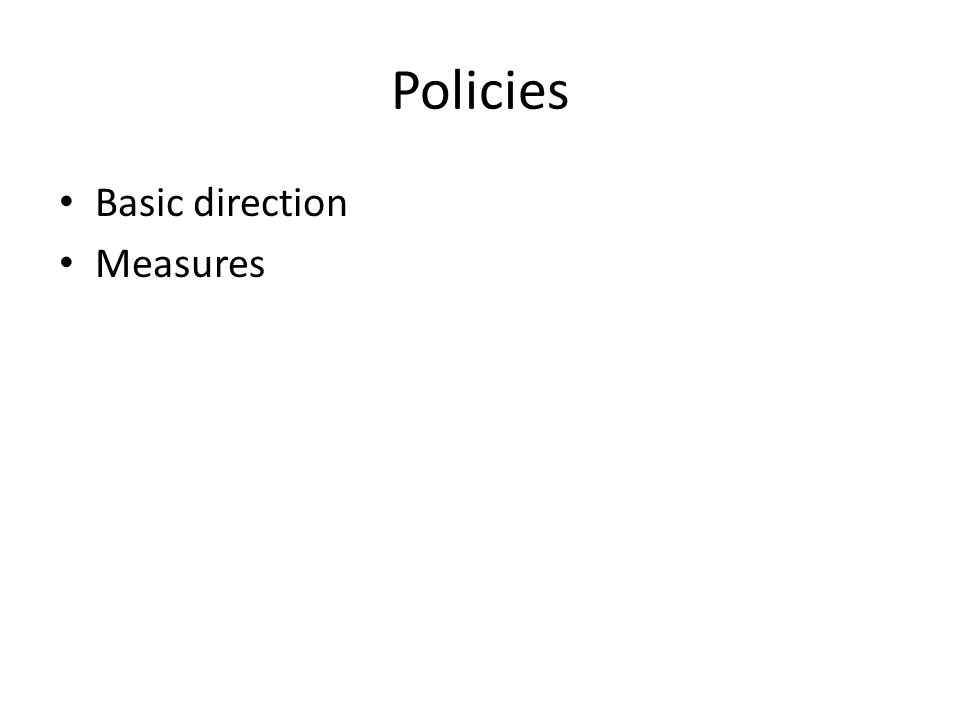Policies Basic direction Measures