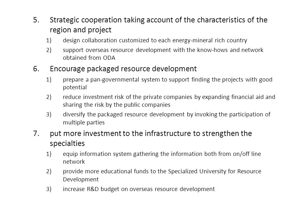 5.Strategic cooperation taking account of the characteristics of the region and project 1)design collaboration customized to each energy-mineral rich