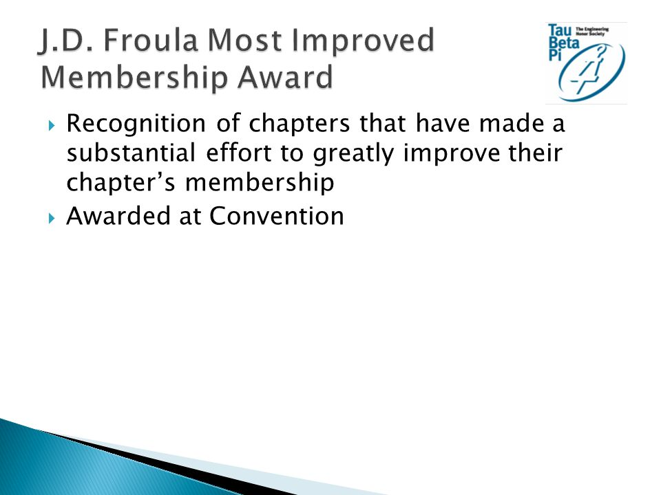  Recognition of chapters that have made a substantial effort to greatly improve their chapter's membership  Awarded at Convention