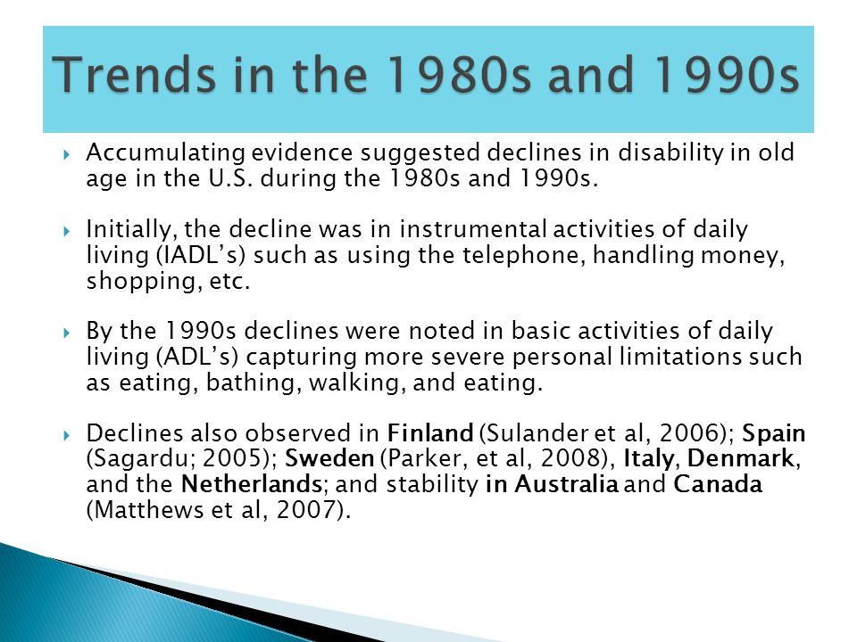  Accumulating evidence suggested declines in disability in old age in the U.S.