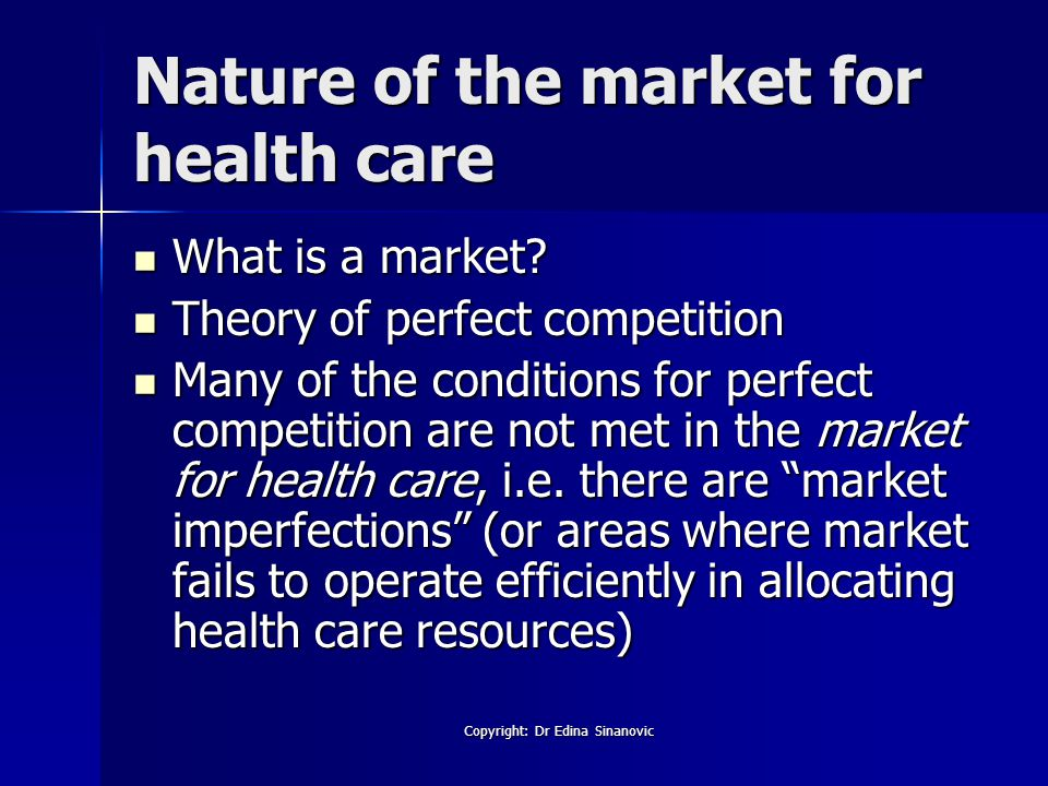 Nature of the market for health care What is a market.
