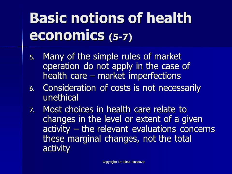 Basic notions of health economics (5-7) 5.