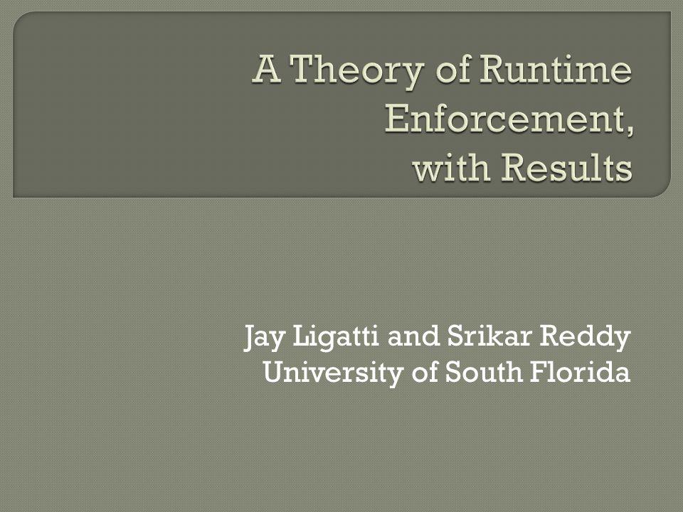Jay Ligatti and Srikar Reddy University of South Florida