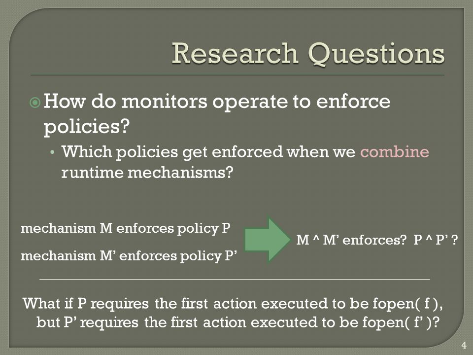  How do monitors operate to enforce policies.How efficiently does a mechanism enforce a policy.