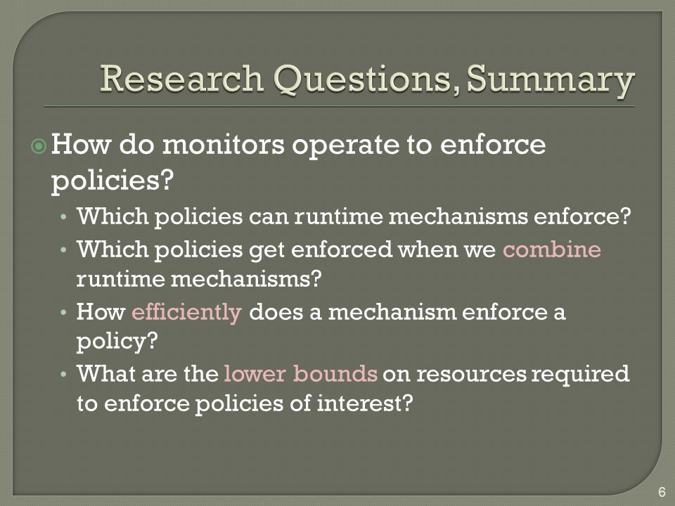  How do monitors operate to enforce policies. Which policies can runtime mechanisms enforce.