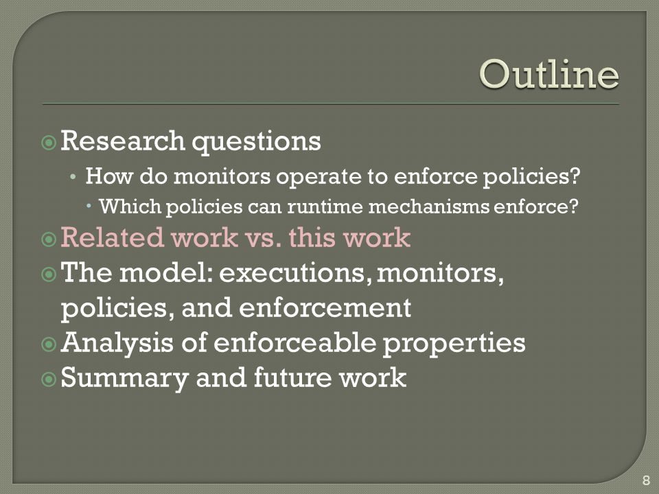  Research questions How do monitors operate to enforce policies.
