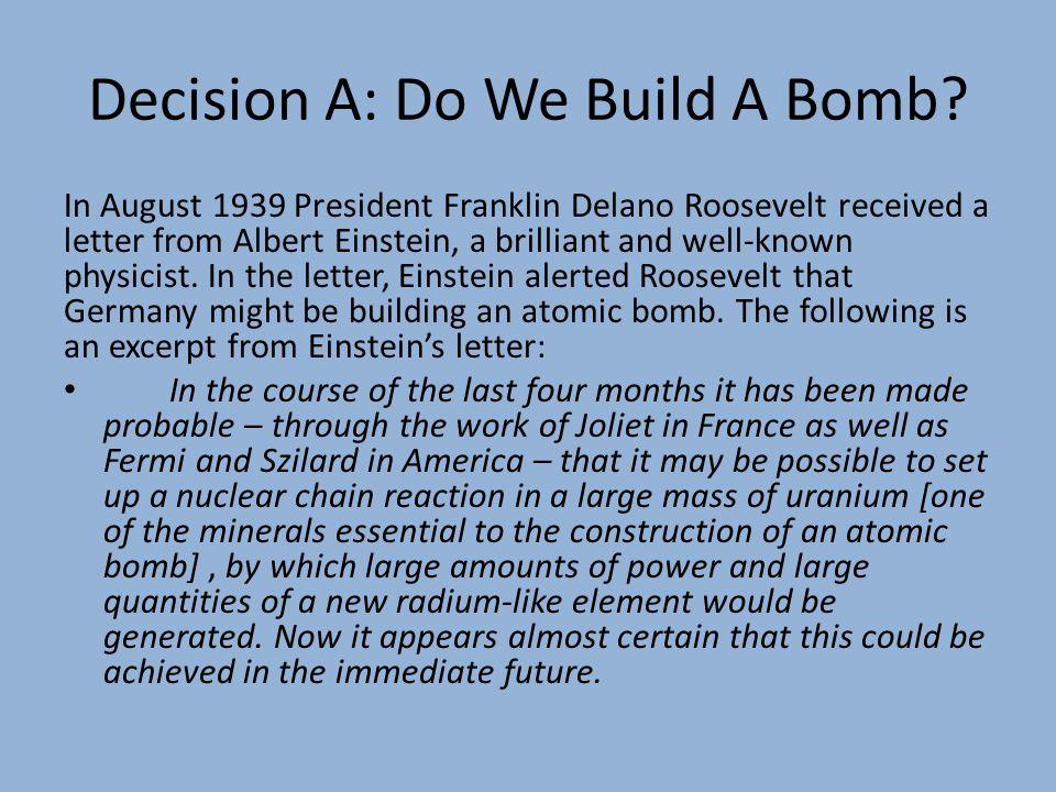 Decision A: Do We Build A Bomb.