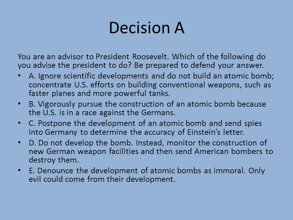 Decision A You are an advisor to President Roosevelt.