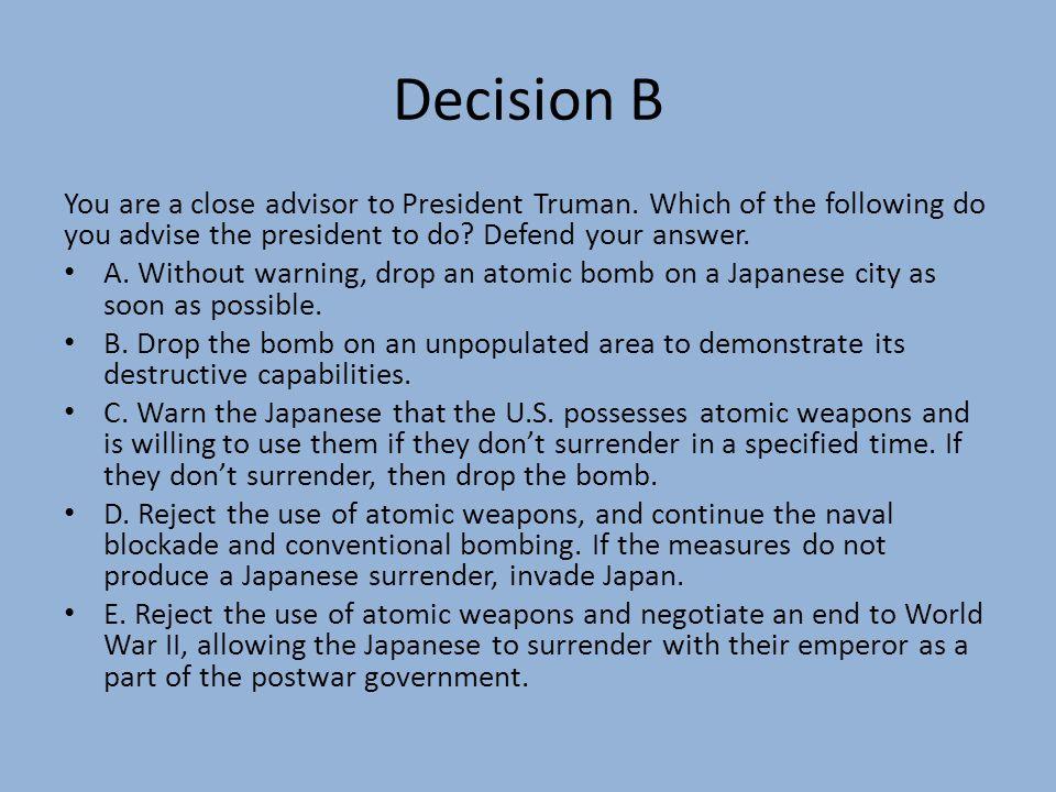 Decision B You are a close advisor to President Truman.