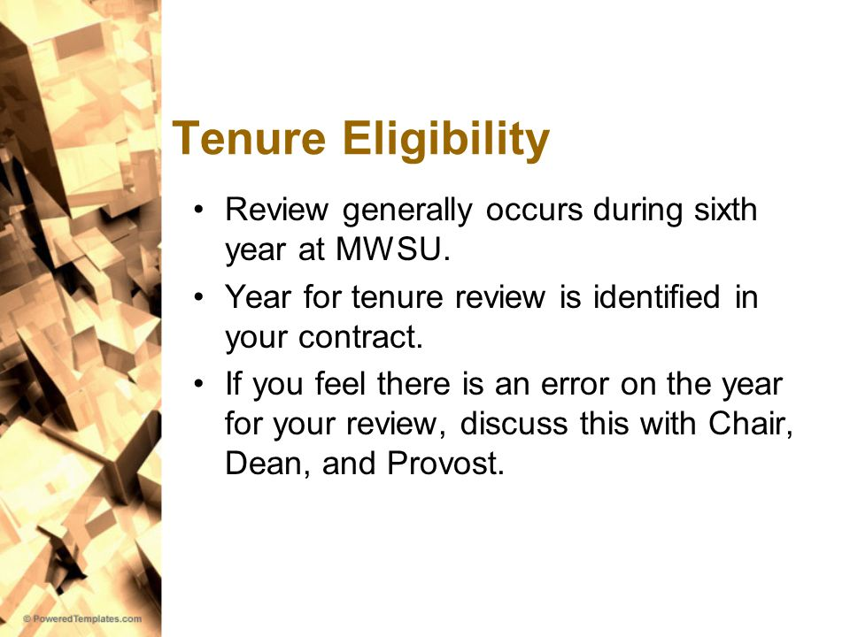 Tenure Eligibility Review generally occurs during sixth year at MWSU.