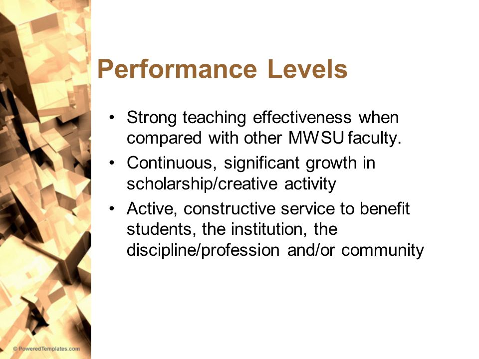Performance Levels Strong teaching effectiveness when compared with other MWSU faculty.