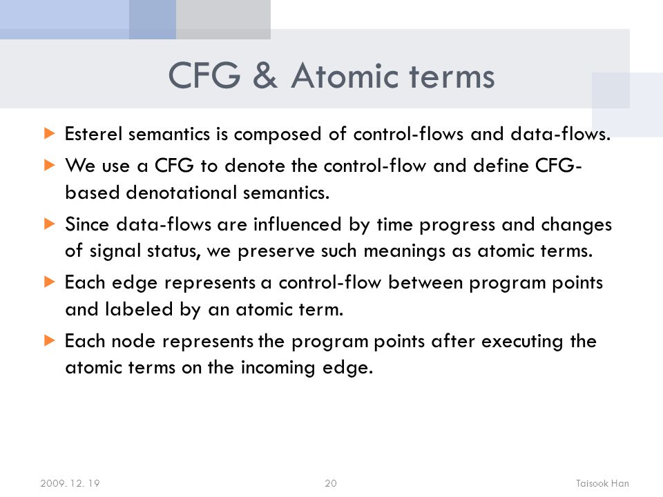 CFG & Atomic terms  Esterel semantics is composed of control-flows and data-flows.