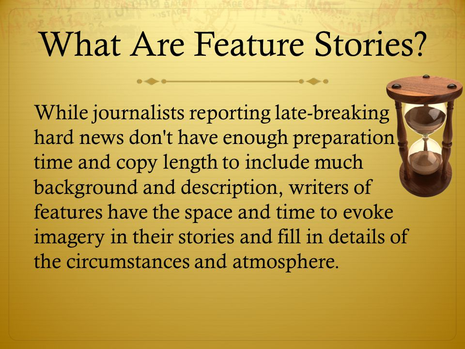 What Are Feature Stories.