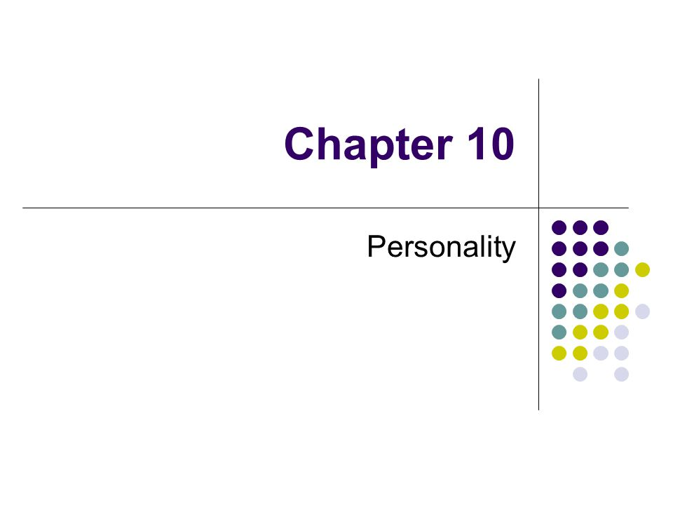 Personality Assessment Projective Techniques Interpretation of an ambiguous image Used to determine unconscious motives, conflicts, and psychological traits