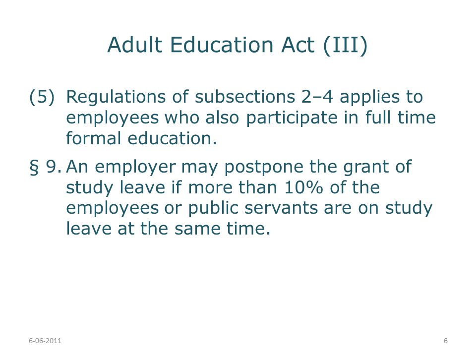 Adult Education Act (III) (5)Regulations of subsections 2–4 applies to employees who also participate in full time formal education.