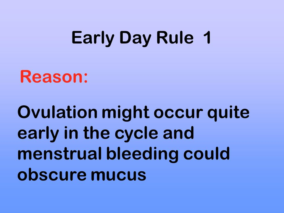 Early Day Rule 1 Avoid intercourse on days of heavy bleeding during menstruation.