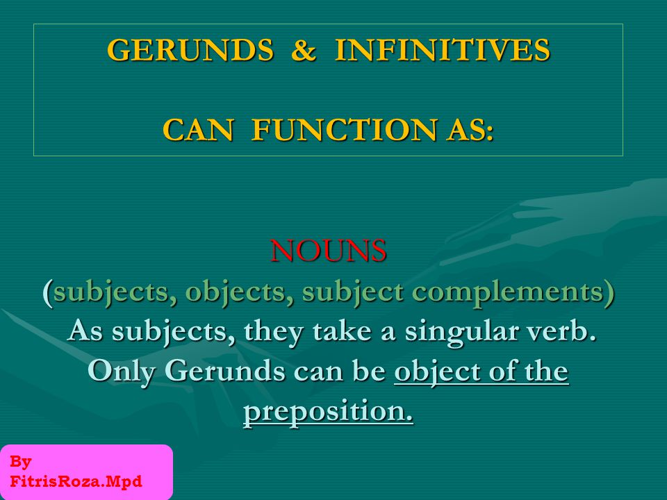 GERUNDS AND INFINITIVES By FitrisRoza.Mpd