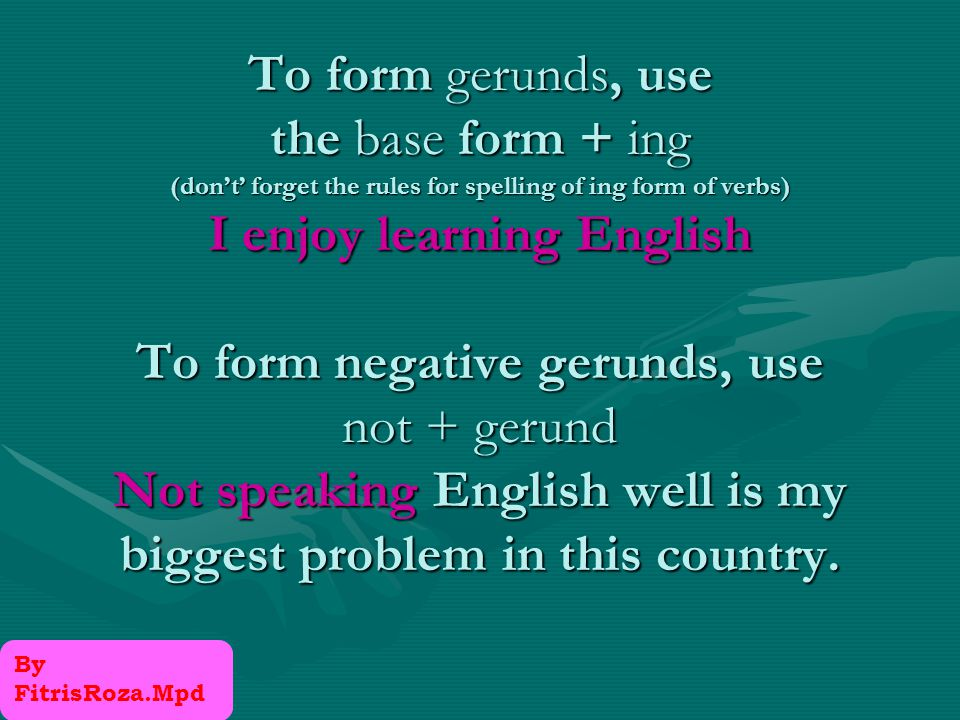 GERUNDS & INFINITIVES CAN FUNCTION AS: NOUNS (subjects, objects, subject complements) As subjects, they take a singular verb.