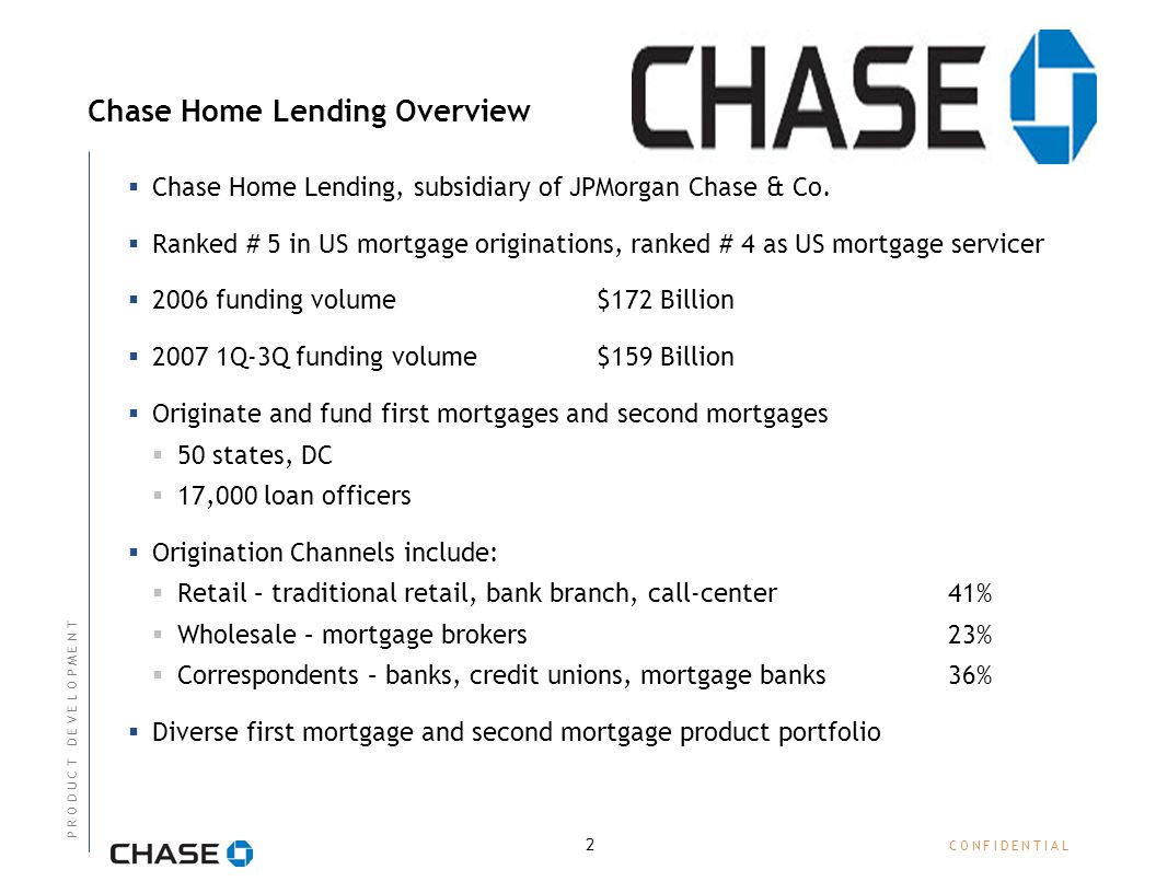 C O N F I D E N T I A LC O N F I D E N T I A L 2 Chase Home Lending Overview  Chase Home Lending, subsidiary of JPMorgan Chase & Co.