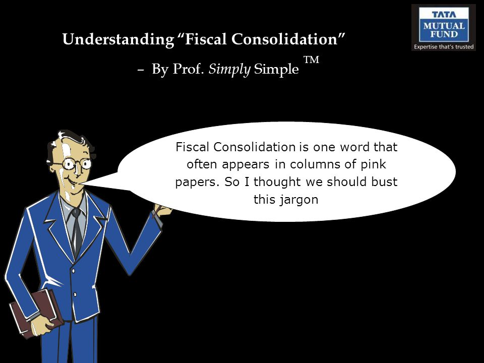 Understanding Fiscal Consolidation – By Prof.