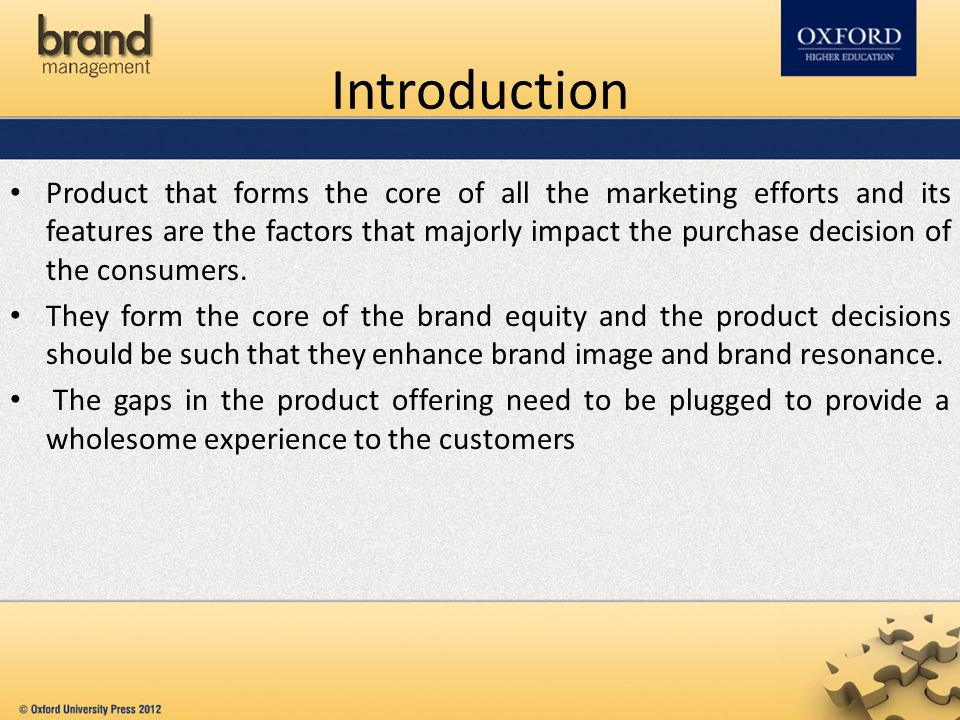 Introduction Product that forms the core of all the marketing efforts and its features are the factors that majorly impact the purchase decision of the consumers.