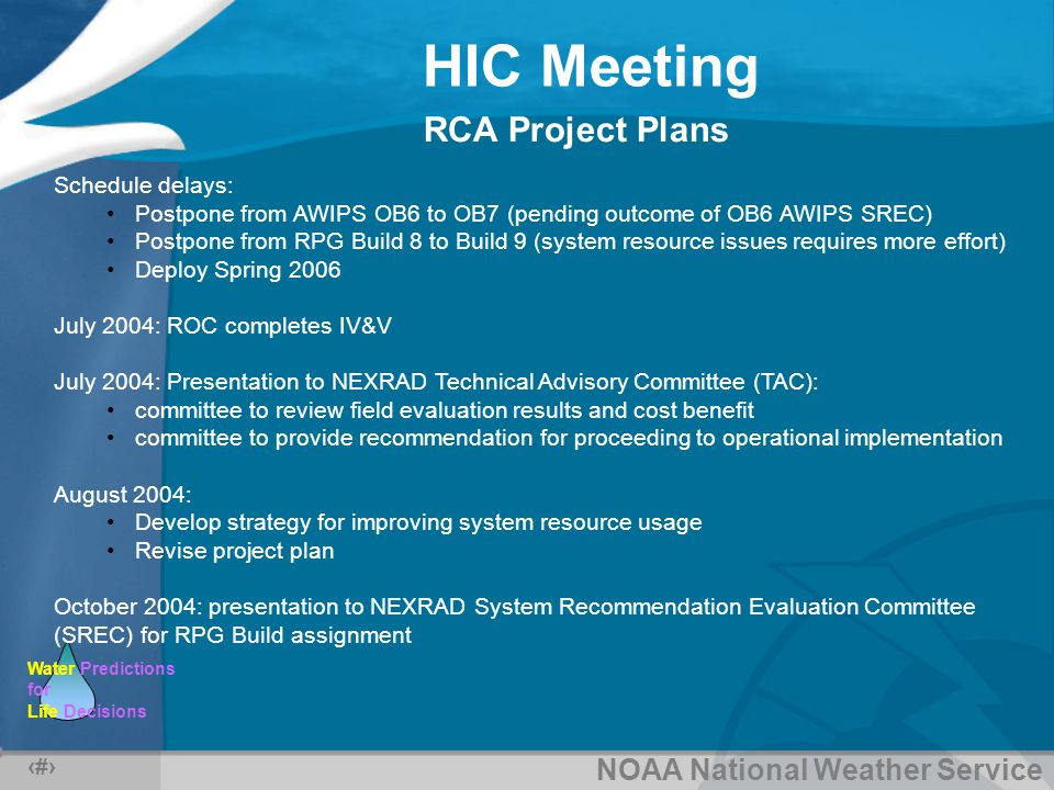 NOAA National Weather Service Water Predictions for Life Decisions HIC Meeting 10 FLDWAV Update for FLDVIEW Project Status Accomplishments: Incorporated the features of the HSMB Prototype FLDWAV into the OB4 baseline.