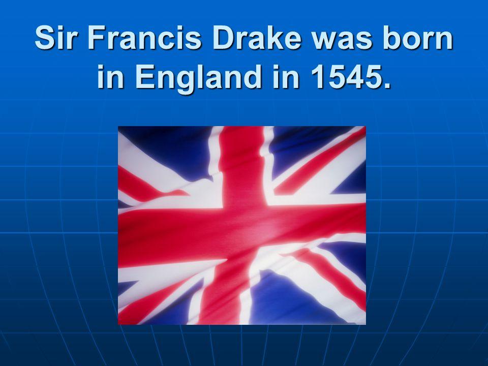 Sir Francis Drake A PowerPoint Presentation by Dalton