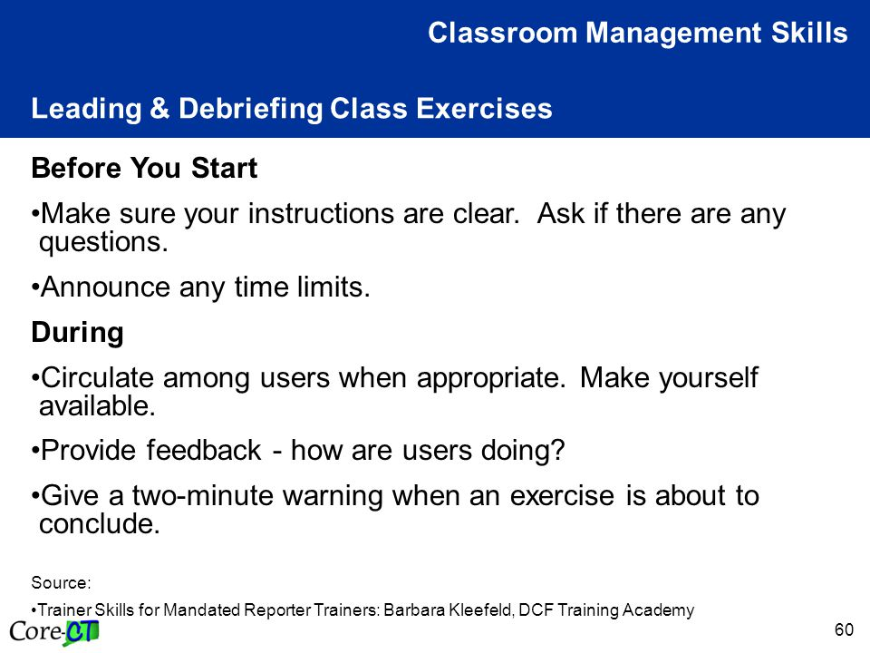 60 Leading & Debriefing Class Exercises Classroom Management Skills Before You Start Make sure your instructions are clear.