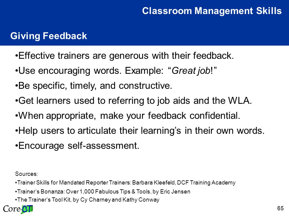 65 Giving Feedback Classroom Management Skills Effective trainers are generous with their feedback.