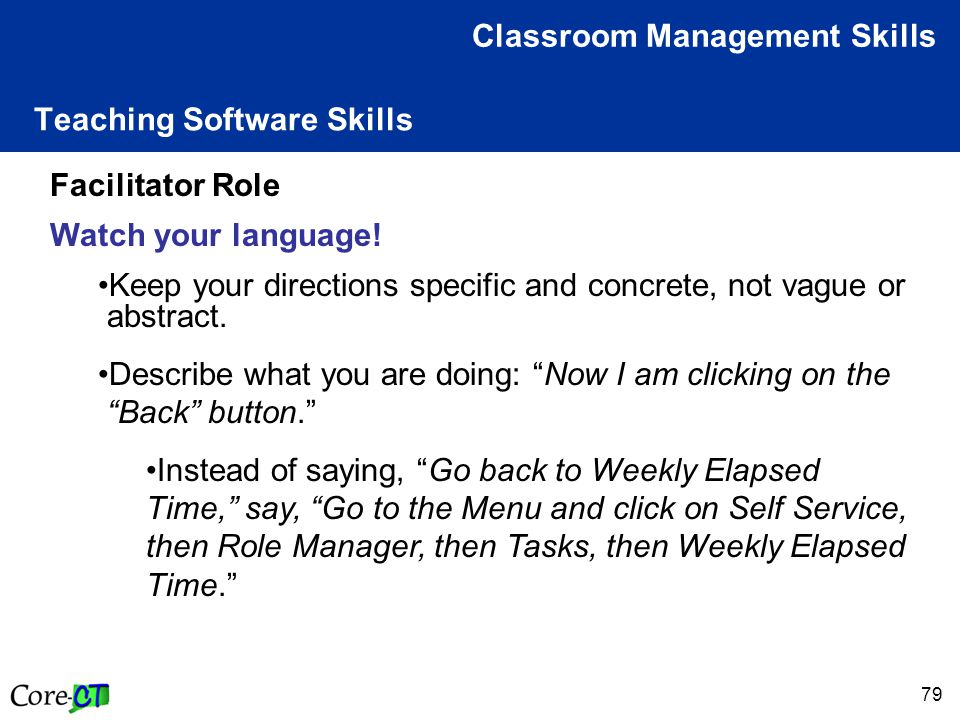 79 Teaching Software Skills Classroom Management Skills Facilitator Role Watch your language.