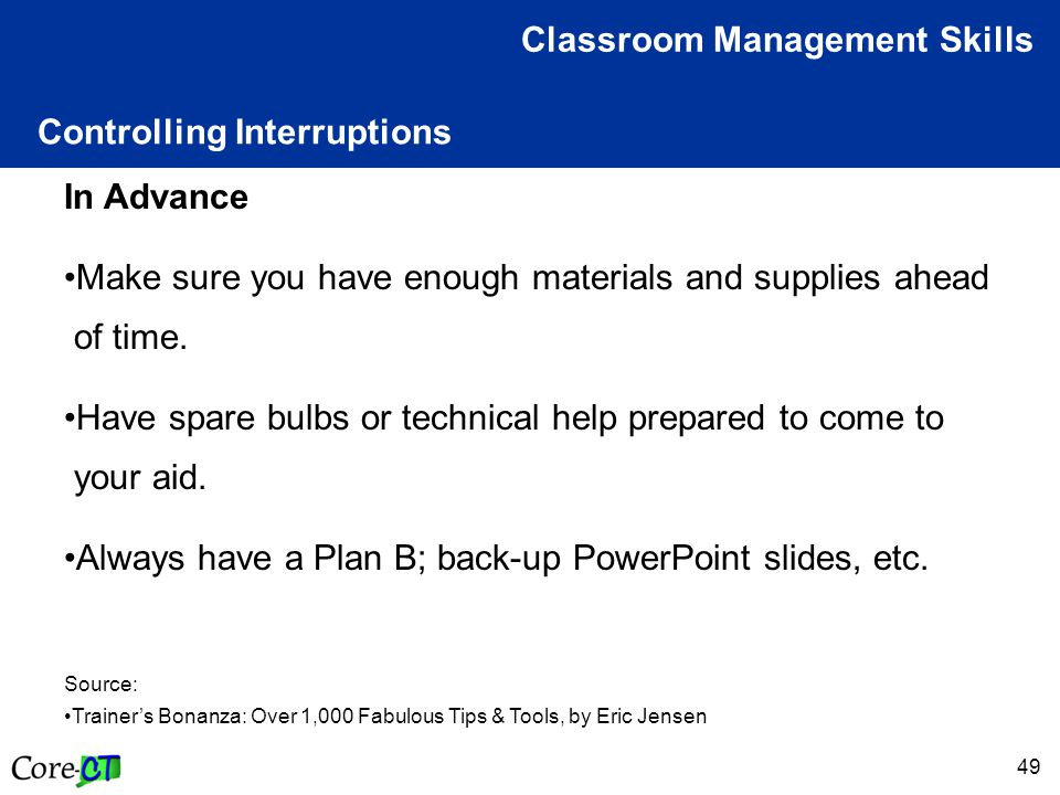 49 Controlling Interruptions Classroom Management Skills In Advance Make sure you have enough materials and supplies ahead of time.