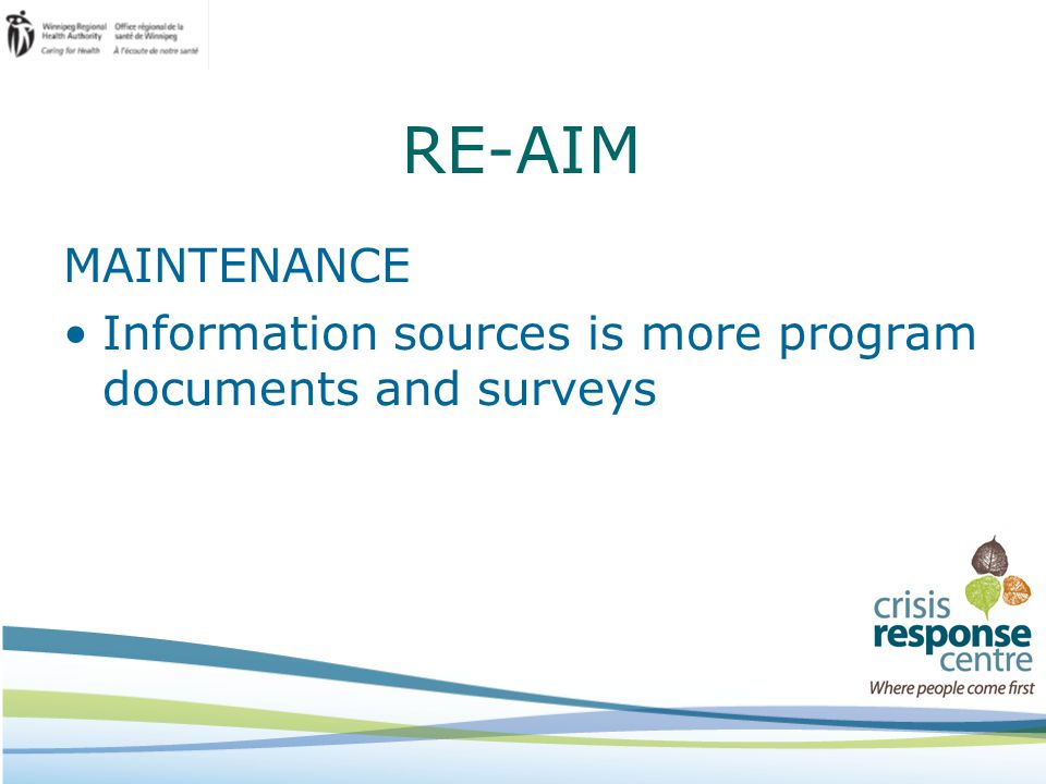 RE-AIM MAINTENANCE Information sources is more program documents and surveys