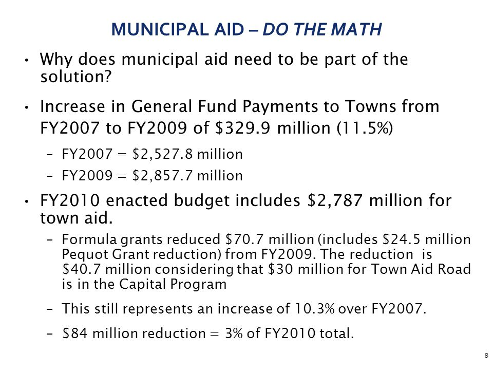 8 MUNICIPAL AID – DO THE MATH Why does municipal aid need to be part of the solution.