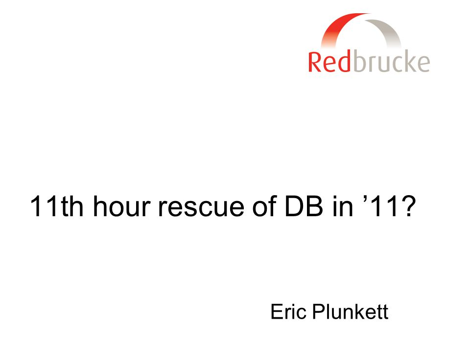 11th hour rescue of DB in '11 Eric Plunkett
