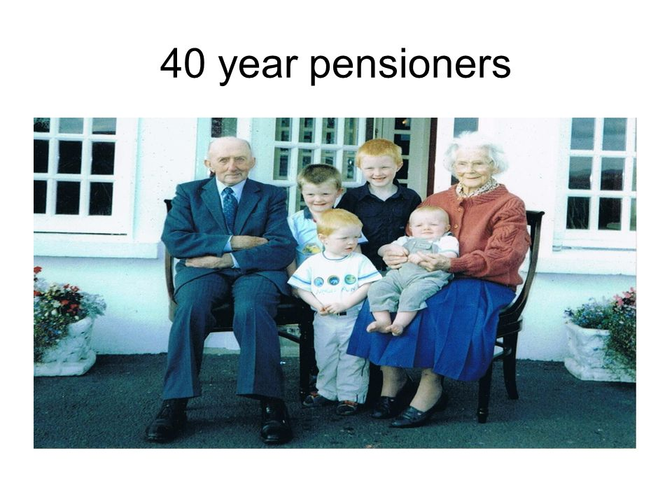 40 year pensioners