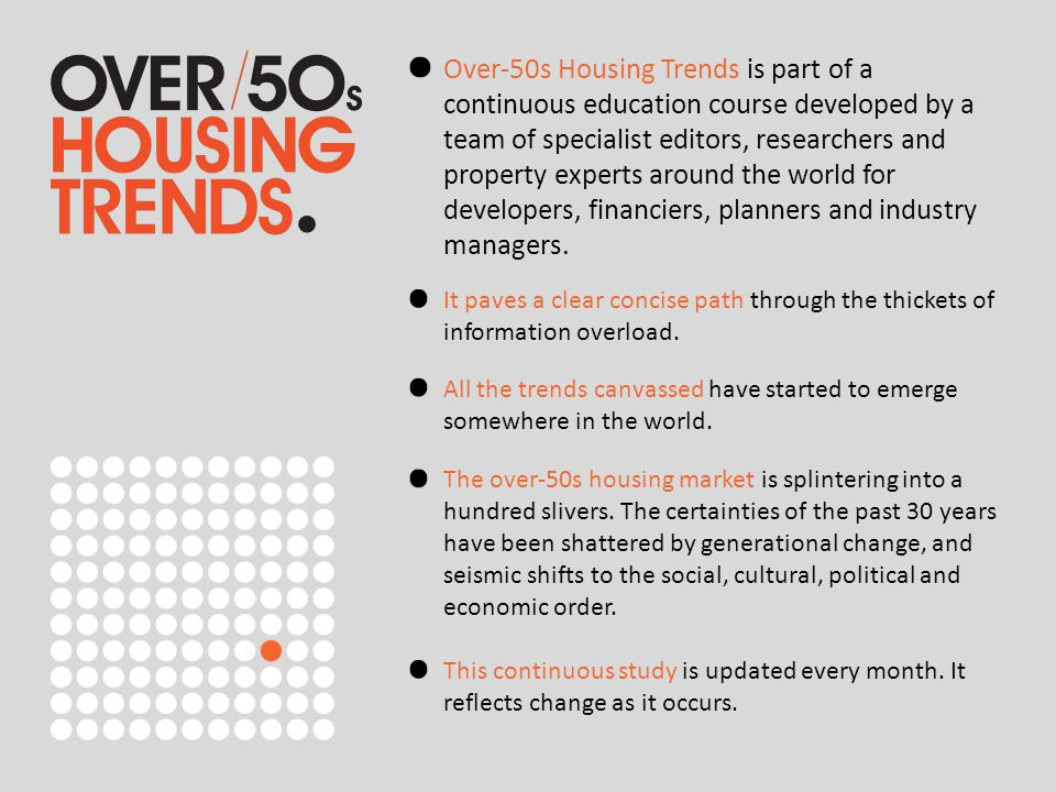 Over-50s Housing Trends is part of a continuous education course developed by a team of specialist editors, researchers and property experts around th