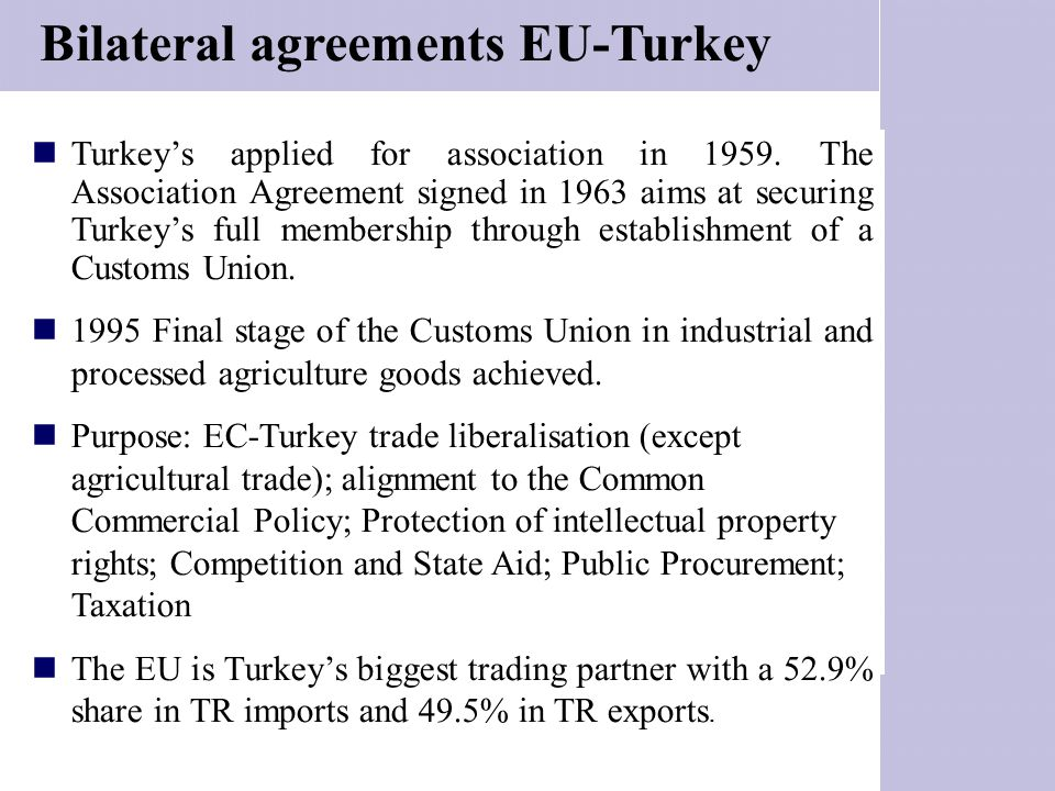 Turkey's applied for association in 1959. The Association Agreement signed in 1963 aims at securing Turkey's full membership through establishment of