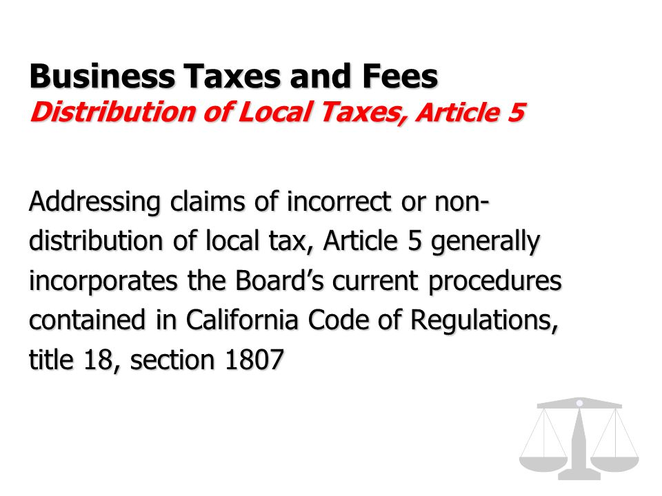 Business Taxes and Fees Distribution of Local Taxes, Article 5 Addressing claims of incorrect or non- distribution of local tax, Article 5 generally i