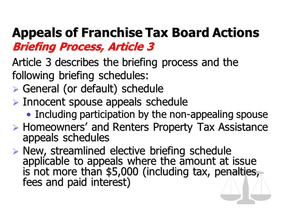 Appeals of Franchise Tax Board Actions Briefing Process, Article 3 Article 3 describes the briefing process and the following briefing schedules:  Ge