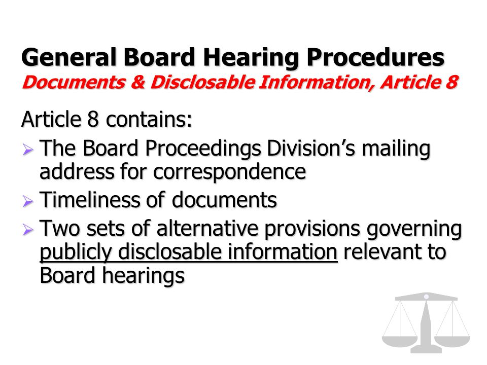 General Board Hearing Procedures Documents & Disclosable Information, Article 8 Article 8 contains:  The Board Proceedings Division's mailing address