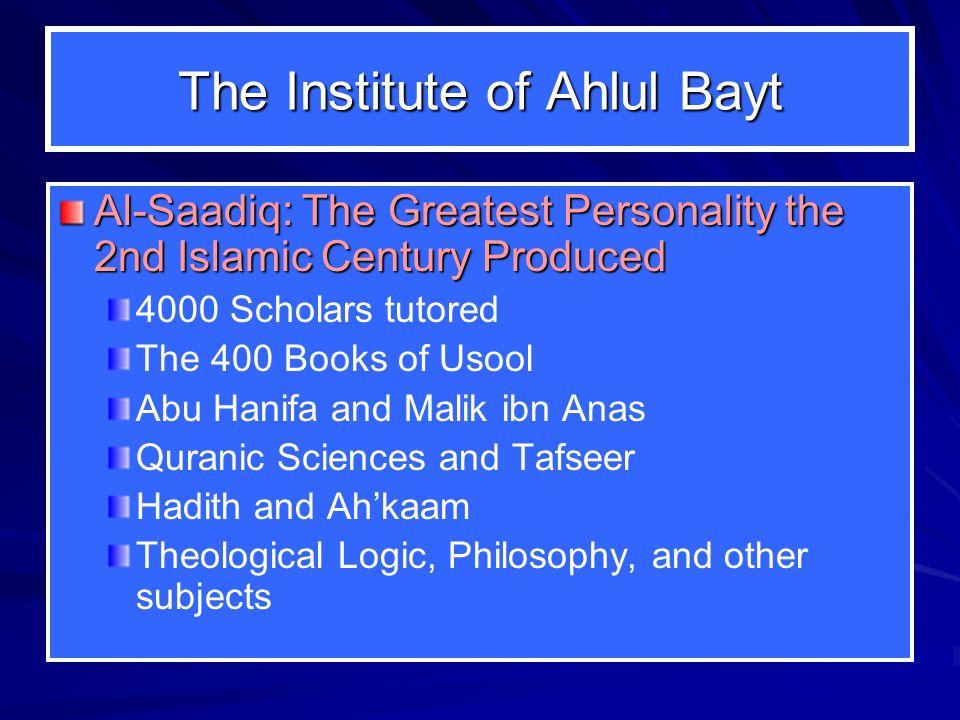 The Institute of Ahlul Bayt Al-Saadiq: The Greatest Personality the 2nd Islamic Century Produced 4000 Scholars tutored The 400 Books of Usool Abu Hani