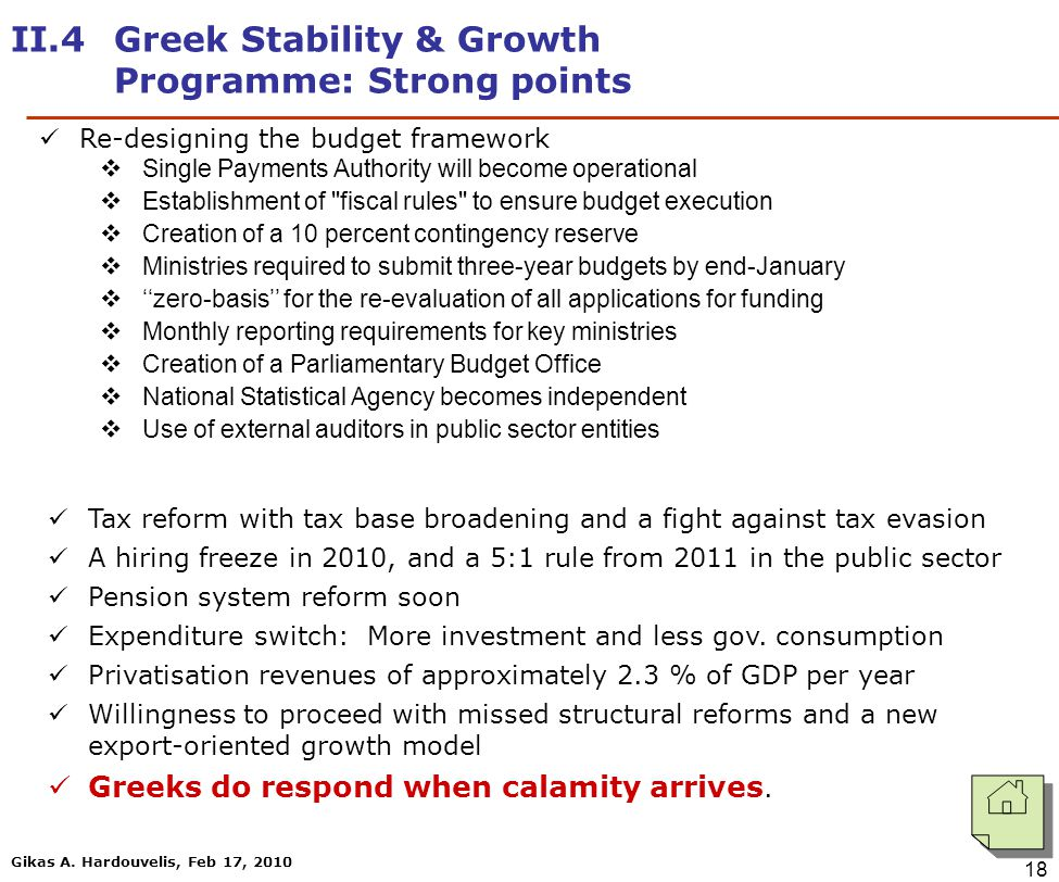 Gikas A. Hardouvelis, Feb 17, 2010 18 II.4 Greek Stability & Growth Programme: Strong points Re-designing the budget framework  Single Payments Autho