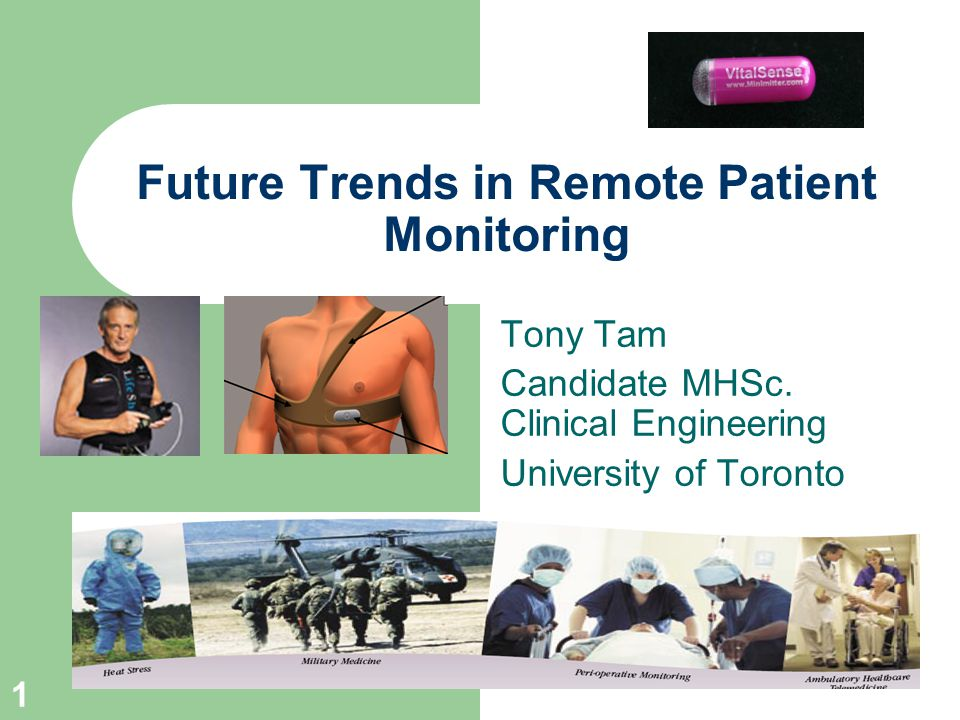 1 Future Trends in Remote Patient Monitoring Tony Tam Candidate MHSc.
