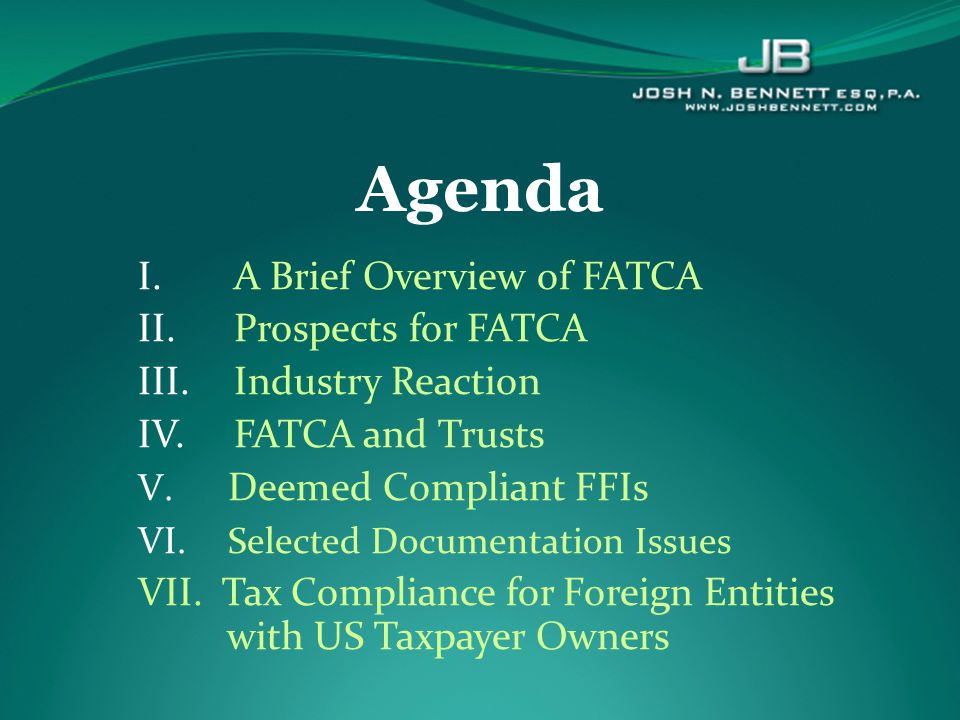  FATCA stands for the Foreign Account Tax Compliance Act which was incorporated into the HIRE Act that became law on March 18, 2010.