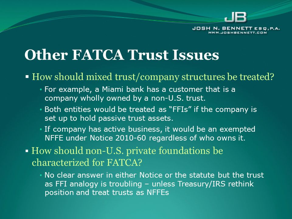  How should mixed trust/company structures be treated? For example, a Miami bank has a customer that is a company wholly owned by a non-U.S. trust. B