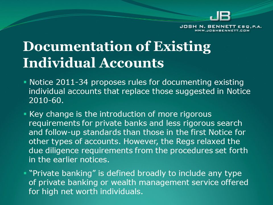  Notice 2011-34 proposes rules for documenting existing individual accounts that replace those suggested in Notice 2010-60.  Key change is the intro